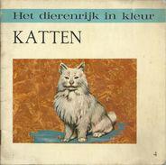 HET DIERENRIJK IN KLEUR - N° 4 - KATTEN - Uitgeverij DE GOUDVINK SCHELLE - 1969 ( CAT - CHAT ) - Antique