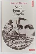 SADE FOURIER LOYOLA Par Roland Barthes  (format Poche TTB ETAT) - Psychologie/Philosophie
