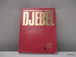 Soldats Du Djebel 370 Pages -relié -1979- Format 31 Cm  Par 24 Cm -poids 2 Kg 200 - Neuf Sous Blister - Francese