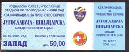 Football YUGOSLAVIA Vs SWITZERLAND    Ticket 23.03.2001. - Match Tickets