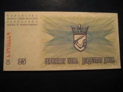 25 Dinara 1992 BOSNIA AND HERZEGOVINA Bosnie-Herzegovine Unused UNC Banknote Billet Billete - Bosnia Erzegovina