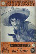 RODEOREEKS Door BILL FLINT - Nr° 8 - DE ONVERWACHTE BONDGENOOT ( Met Foto HOWART KEEL Uit De Film VAQUERO  ) - Books, Magazines, Comics
