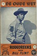 RODEOREEKS Door BILL FLINT - Nr° 9 - DE OUDE WET ( Met Foto ANTHONY GRUNER Uit De Film VAQUERO  ) - Books, Magazines, Comics