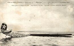 VER SUR MER AMERISSAGE DE L'AMERICA JUILLET 1927 - France