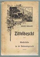 POESIE. HENRI MULLER FICHTER. ZITTELBOSCHT. GEDICHTLE IN DR HEIMETSPROCH. 1922. Dédicacé Par L'auteur. - Livres, BD, Revues