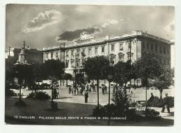 CAGLIARI - PALAZZO DELLE POSTE E PIAZZA M.DEL CARMINE - VIAGGIATA  FG - Cagliari