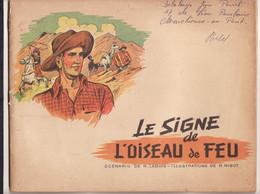 Le Signe De L Oiseau De Feu FLEURUS Années 50 (1 PETIT DEFAUT SUR TRANCHE + ECRITURE COUV SINON TB état) Poids 200GR - Non Classés