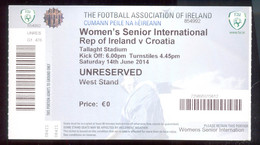 Football Soccer WOMEN'S  REPUBLIC OF IRELAND Vs CROATIA   Ticket  14- 06. 2014. - Match Tickets