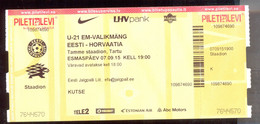 Football Soccer U21 ESTONIA  Vs CROATIA   Ticket  07.09.2015. - Match Tickets