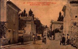 Drôme - Le Péage De La Roche Saint Secret - Route De Dieulefit - La Grand'Rue - Autres Communes