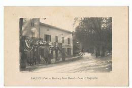 BARJOLS , FAUBOURG SAINT MARCEL , POSTES ET TELEGRAPHES - Barjols
