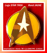 SUPER PIN'S STAR TREK : Logo Officiel STAR TREK 1966 Sur Rond JAUNE, émail Base Or + Vernis, TM (c) 1966 PPC, 2,5X2cm - Films