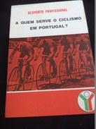 DESPORTO PROFISSIONAL - A QUEM SERVE O CICLISMO EM PORTUGAL? - Books, Magazines, Comics