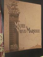 Noel 1933 BROCHURE BULLETIN Officiel Du MUSÉE Du VIEUX MARSEILLE Vintage Orfèvrerie Marseillaise Gravures.voir Scanns - Arte