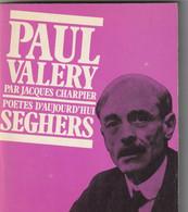 Poetes D Aujourd Hui PAUL VALERY Images Et Textes 150gr (Années 70 : - Etat: TTB)bib16 - French Authors