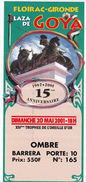 BILLET TICKET CORRIDA ARENES PLAZA DE TOROS DE FLOIRAC 20 MAI 2001 PLAZA DE GOYA 15ème ANNIVERSAIRE - Tickets D'entrée