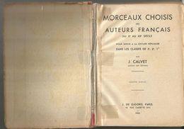 MORCEAUX CHOISIS DES AUTEURS FRANCAIS Par J. CALVET - Books, Magazines, Comics