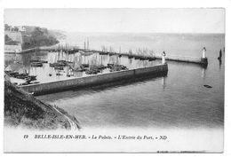 19 - BELLE-ISLE-EN-MER - Le Palais - L'Entrée Du Port - ND. - Belle Ile En Mer
