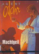 Agent Alpha Nr. 8: Machtgeil - Comicplus+ - Schigunow / Mythic - Comicalbum - Livres, BD, Revues