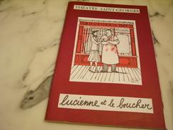 THEATRE SAINT GEORGES LUCIENNE ET LE BOUCHER  DEDICACE - Programs