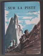 LIVRE DE LECTURE SUR LA PISTE H.FILLOUX - ILLUSTRATIONS DE MAURICE DE LA PINTIERE - EDITIONS DE L ECOLE 1958 - A VOIR - 6-12 Years Old