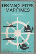 LES MAQUETTES MARITIMES DE GEO MOUSSERON - EDITION TECHNIQUE ET VULGARISATION PARIS 1973 - VOIR LES SCANNERS - Magazines
