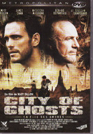 DVD  CITY OF GHOSTS LA CITE DES OMBRES Etat: TTB Port 110 Gr Ou 30gr - Action, Adventure
