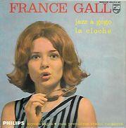 45 TOURS FRANCE GALL **  LA CLOCHE - Sonstige - Franz. Chansons