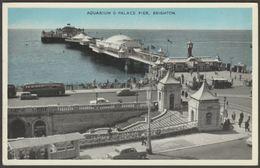 Aquarium & Palace Pier, Brighton, Sussex, C.1950s - ETW Dennis Postcard - Brighton