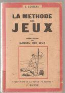 Scoutisme La Méthode Des Jeux 6 ème Volume Du Manuel Des Jeux De J. LOISEAU Ed.de La Revue Camping De 1948  J. SUSSE - Nature