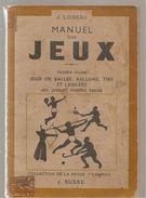 Scoutisme Manuel Des Jeux 3 ème Volume (balles, Ballons, Tirs...) De J. LOISEAU Ed.de La Revue Camping De 1947  J. SUSSE - Nature