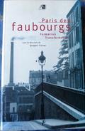 Livre Histoire Et Urbanisme :  Paris Des Faubourgs, 1996 - Histoire