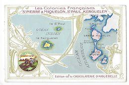 LES COLONIES FRANCAISES - St Pierre & Miquelon, St-Paul, KERGUELEN - Chocolaterie D'Aiguebelle -   -  L 1 - Fiches Illustrées