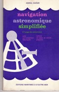 Voile NAVIGATION ASTRONOMIQUE SIMPLIFIE Par L Amiral Sacaze PAGES: 138 - Année: 1970 Etat: TTB - Barco
