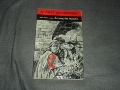 Roman   Le Cycle Des Chiméres N° 6 Le Sang Des Mondes - Temps Futurs
