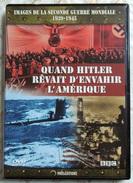 MILITARIA  DVD Collection Images De La WW2 - Quand Hitler Rêvait D'envahir Les USA - Version Française VADIS & BBC - Altri