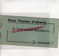 GUERRE 1939-1945- TRES RARE CARNET COMPLET POUR FRANCE D' ABORD-LE JOURNAL DES RESISTANTS-RESISTANCE -MAQUIS-MAQUISARDS- - Other