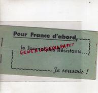 GUERRE 1939-1945- TRES RARE CARNET COMPLET POUR FRANCE D' ABORD-LE JOURNAL DES RESISTANTS-RESISTANCE -MAQUIS-MAQUISARDS- - Libri, Riviste & Cataloghi