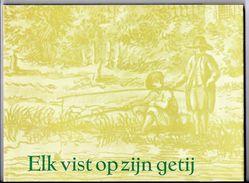 1962 Elk Vist Op Zijn Getij Over Vissers 15 Blz Tekst  En  25 Tekeningen Uit 17de 18de 19eeuw  25 Blz - Antique
