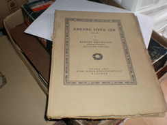 Judaica Kner Izidor Gyoma 1922 Amerre Pippa Jar  Roberto Browning  Printed In 60 Copies 19 Numbered Copy - Books, Magazines, Comics