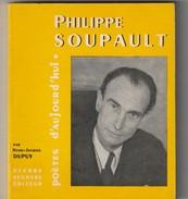 Poetes D Aujourd Hui PHILIPPE SOUPAULT  Images Et Textes 190gr  (Années 70 : - Etat: TTB) Bib16 - French Authors