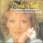 45 TOURS PETULA CLARK -- 55 MILLIONS D GAULOIS - Sonstige - Franz. Chansons