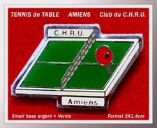 SUPER PIN'S TENNIS De TABLE : Club Interne Du CHRU D'AMIENS (Somme) En émail Base Argent + Vernis - Table Tennis