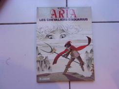 Bd Weyland ARIA 4 Les Chevaliers D'Aquarius   ( Eo Lombard 1984TBE - Aria