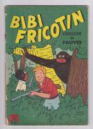 BIBI FRICOTIN CHASSEUR DE FAUVES N° 37 Pierre LACROIX BD Brochée - Bibi Fricotin