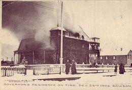 CANADA Governor's Résidence On Fire Dec 25 Th 1906 DAWSON Y T - Kanada