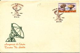 Angola FDC 25-6-1974 Inauguration Earth Stations Communication With Cachet - Angola