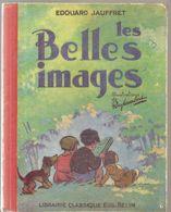 Scolaire Livre De Lecture Les Belles Images Pour CP Par Edouard Jauffret Illustrations De Raylambert De 1958 - 6-12 Years Old