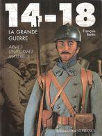 1914 1918 LA GRANDE GUERRE ARMES UNIFORMES MATERIELS GUIDE COLLECTION - 1914-18