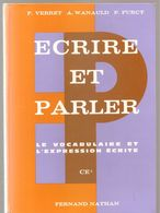 Scolaire Vocabualire Ecrire Et Parler Par VERRET, WANAULD, FURCY Pour CE2 Editions Fernand Nathan De 1978 - 6-12 Years Old